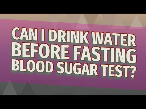Can I Drink Water Before Fasting Blood Sugar Test? ★ Deeper Meaning