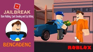 ROBLOX JAILBREAK | STORE ROBBING, CASH DONATING, BREAK OUT OF CUFFS AND COP BRIBING