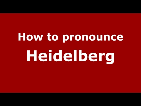 How to pronounce Heidelberg (Germany/German) - PronounceNames.com