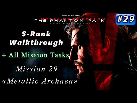 Metal Gear Solid V: The Phantom Pain - Mission 29 / S-rank / All Tasks / Metallic Archaea