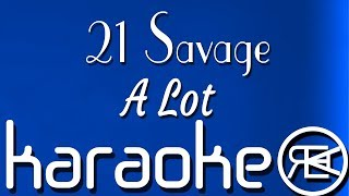 21 Savage - A Lot | Karaoke Lyrics Instrumental with hook (ft J Cole)