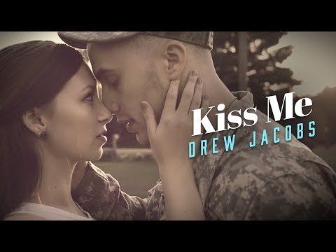 Drew Jacobs - Kiss Me (Official Music Video)
