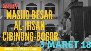 Masjid Besar Al-Ihsan Cibinong-Bogor 3 Maret 2018 [Ustadz Abdul Somad Lc,MA]