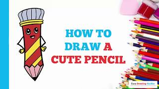 How to Draw a Cute Pencil in a Few Easy Steps: Drawing Tutorial for Kids and Beginners