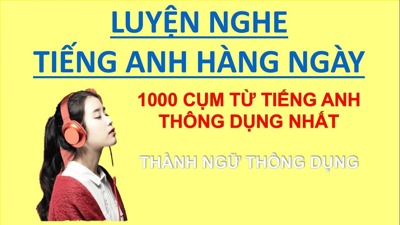 1000 cụm từ tiếng anh thông dụng nhất | 1000 Common English Phrases [ PART I ]
