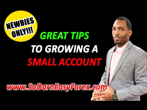 GREAT TIPS To Growing A Small Account - So Darn Easy Forex