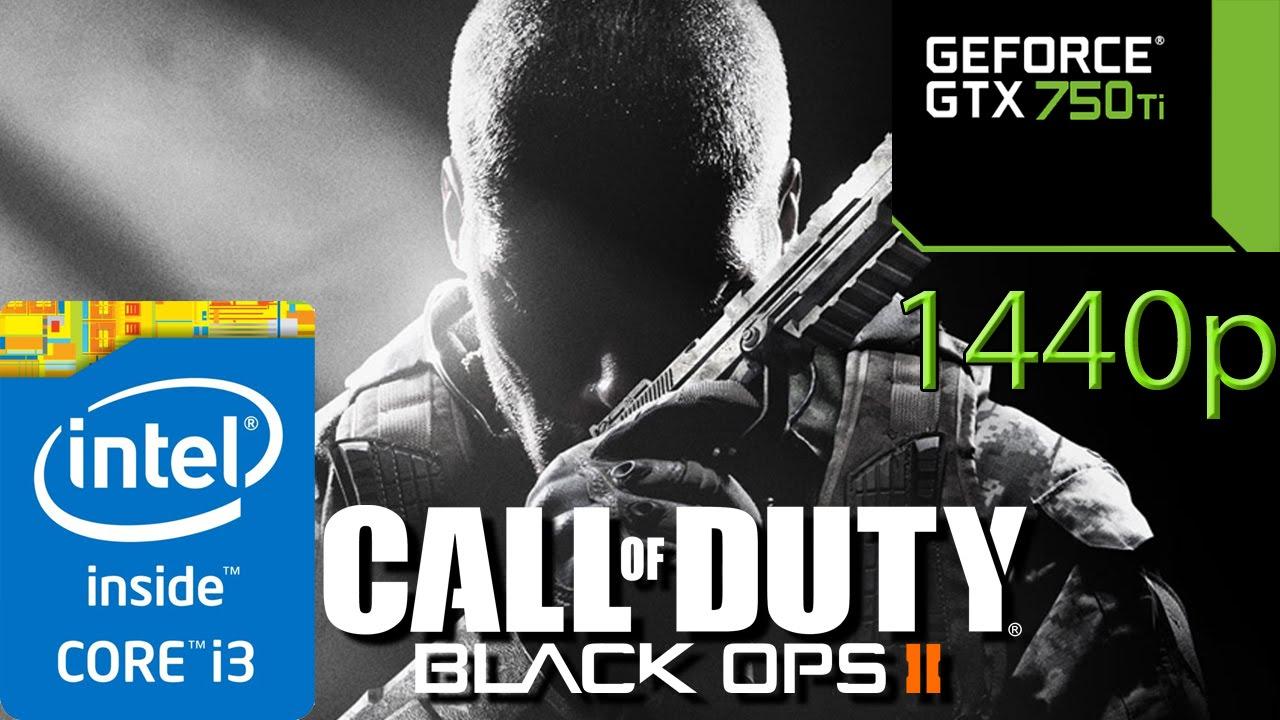 Call Of Duty: Black Ops II / 2 Multiplayer 1440p - i3 4150 - 8GB RAM - GTX  750 ti