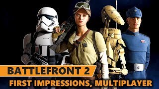 Star Wars Battlefront 2 Gameplay First Impressions [Multiplayer]