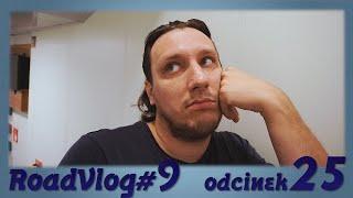 Moja produktywność - RoadVlog#9 odcinek 25