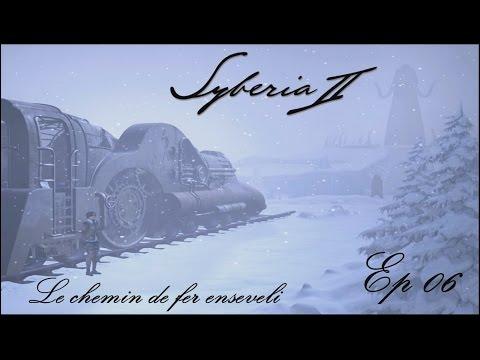 Syberia - Le chemin de fer enseveli - Ep 06