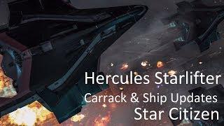 Star Citizen | Hercules Starlifter, Carrack & Ship Updates