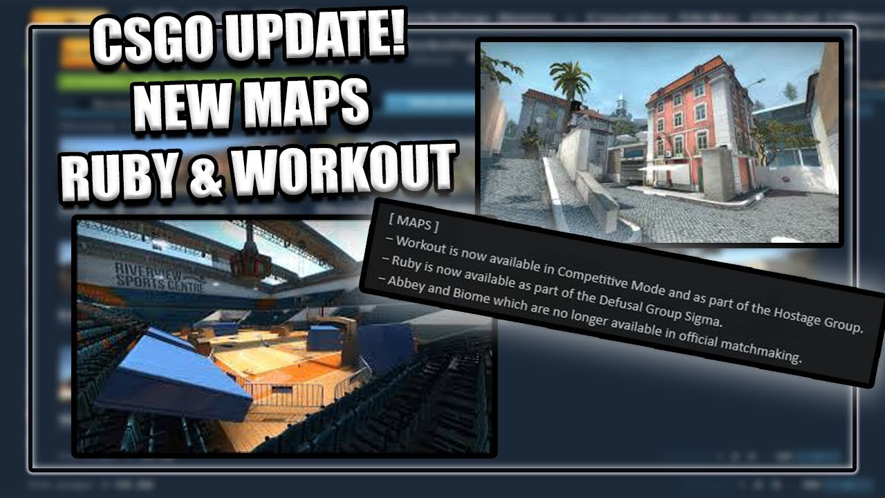 CSGO UPDATE: NEW RUBY+WORKOUT MAPS ADDED! + VERTIGO UPDATES
