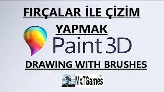 PAINT 3D FIRÇALAR ÇİZİM YAPMAK