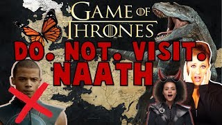 DO NOT VISIT: Naath (Game of Thrones)