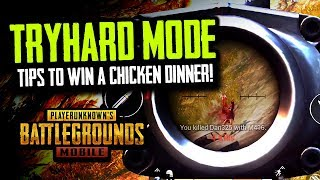 TRYHARD MODE - Tips to WIN Chicken Dinners in PUBG Mobile