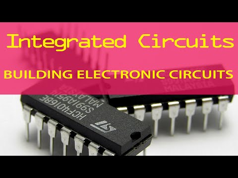 Building Electronic Circuits (Tutorial 8): Integrated Circuits