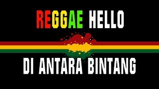 Download Mp3 Reggae Hello - Di Antara Bintang