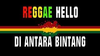 Reggae Hello - Di antara bintang