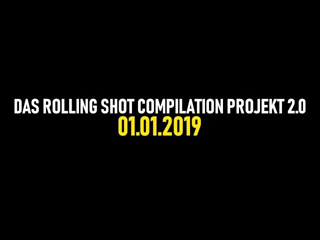 Das Rolling Shot Compilation Projekt 2.0 Trailer - Gl4ever08