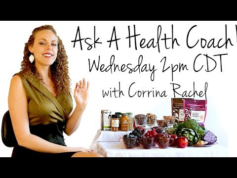 LIVE Q&A: Health, Weight  Loss, Diets, Fitness, Stress | Ask a Health Coach with Corrina Rachel