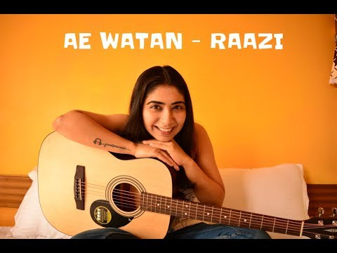 Ae Watan | Female Cover | Raazi | Alia Bhatt | Arijit Singh | Shankar Ehsaan Loy | Gulzar