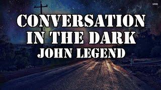 Conversation in the Dark - John Legend