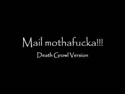 Mail Mothafucka Ringtone (Death Growl Version)
