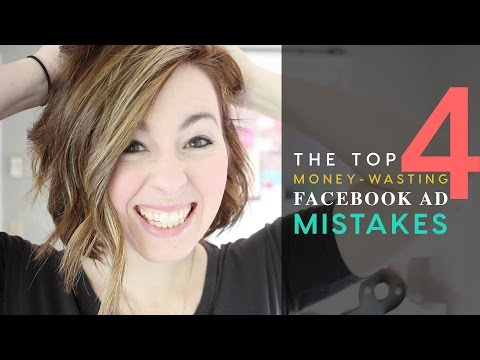 Top 4 Money-wasting Facebook Ad Mistakes