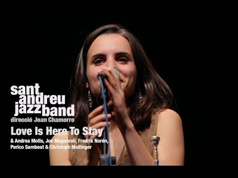 2017 Love is here to stay SANT ANDREU JAZZ BAND ( Joan Chamorro dir) & Andrea Motis and friends