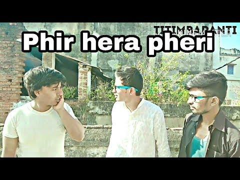 Download | phir hera pheri (2006) movie spoof | Titimbapanti |