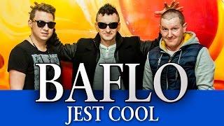 Baflo - Jest cool (Oficjalny teledysk)