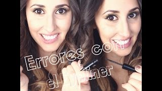 Saga Errores de Maquillaje 3: Errores al Aplicar el Eyeliner