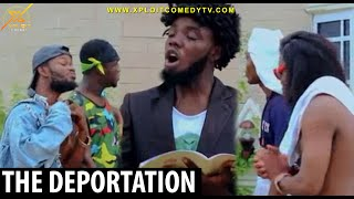 The Deportation of Non Nigerians  xploit comedy