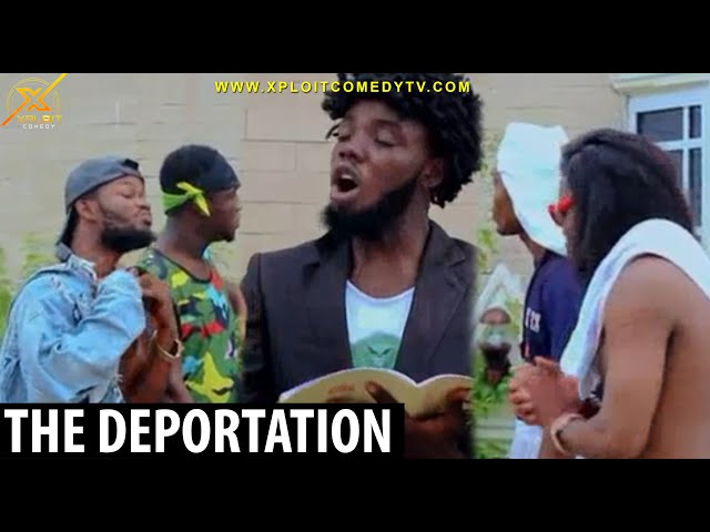 The Deportation of Non Nigerians 🤣 (xploit comedy)