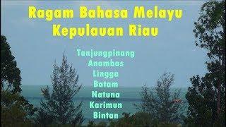 Ragam Bahasa Melayu Kepulauan Riau - Lengkap