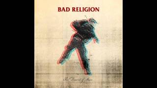 Bad Religion - 06 Pride And The Pallor (The Dissent Of Man)