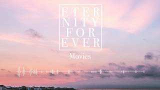 Eternity Forever - Movies