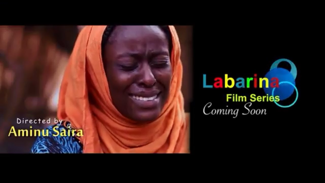 Download LABARINA FILM SERIES  COMING SOON ON HAUSA EMPIRE TV ONLY  DIRECTED BY AMINU SAIRA
