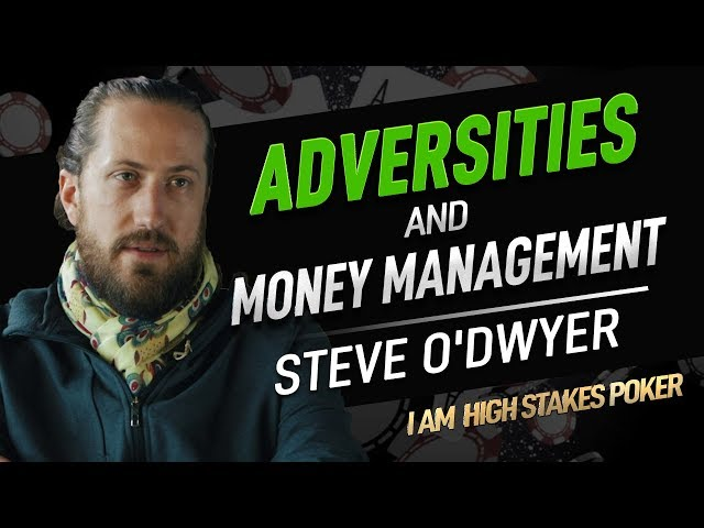 Steve O'Dwyer on Adversities and Money Management - I Am High Stakes Poker