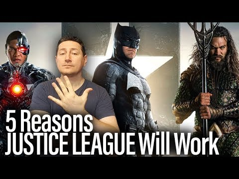 Top 5 Reasons JUSTICE LEAGUE Will Work