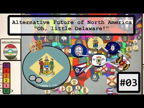 """Alternative Future of North America- Series 1 #3: """"Oh, little Delaware!"""""""