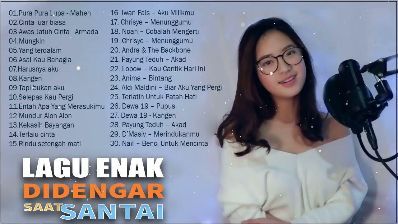 Download 30 Lagu Enak Didengar Saat Santai dan Kerja 2020   Top Lagu Pop Indonesia Terbaru 2020 Hits Pilihan