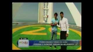 Djokovic y Federer juegan en helipuerto de Dubai Burj Al Arab