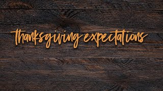 Thanksgiving Expectations   Pastor Don Young