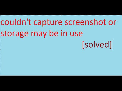 couldn't capture screenshot or storage may be in use~SOLVED