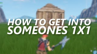 How to get into someones 1x1 - Fortnite Tips and Tricks