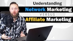 Understanding Network Marketing VS Affiliate Marketing