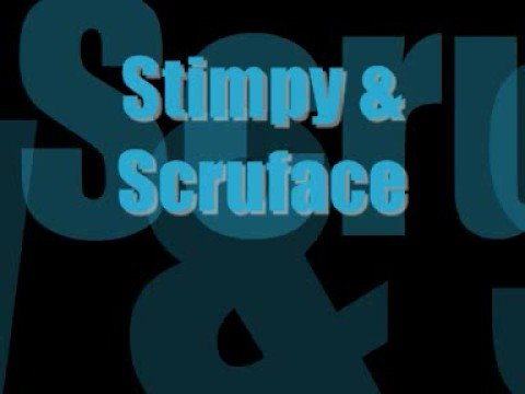 stimpy and scruface