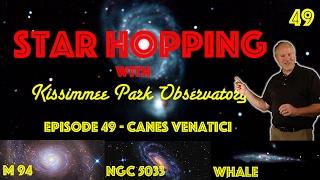 Star Hopping #49 - Find M94, NGC 5033, and The Whale Galaxy
