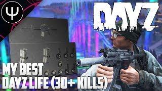 DayZ —  My BEST DayZ Life (30+ KILLS)!